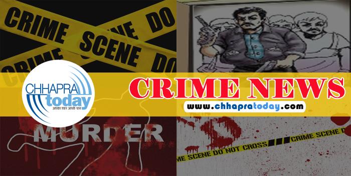 एकमा में अज्ञात अपराधियों ने गोली मारकर की दो लोगों की हत्या, जांच में जुटी पुलिस